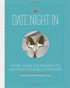 Date Night In: More than 120 Recipes to Nourish Your Relationship by Ashley Rodriguez http://www.amazon.com/dp/0762452463/ref=cm_sw_r_pi_dp_.Yj3vb0M8B8ER