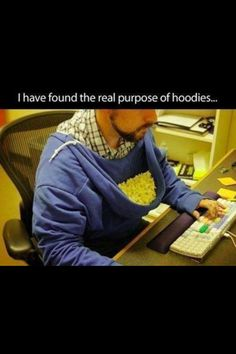hoodies are meant for...