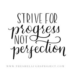 SheLaughs. Strive. Women. Trust. Empower. Growth. Christ. Simple Truths. Progress. Strive for progress. She Laughs at the future. Proverbs 31:25. Not perfection. Progress over perfection.
