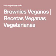 Brownies Veganos | Recetas Veganas Vegetarianas