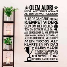 Glem aldri wallsticker Home Decor, Decoration Home, Room Decor, Home Interior Design, Home Decoration, Interior Design