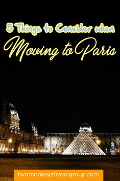 Your Digital Nomad Guide of Living in Paris, France - 5 Things to Consider when Moving to Paris | Two Monkeys Travel Group
