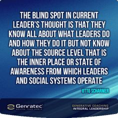 Genratec Scharmer Leadership Great Quotes, Leadership, Quality Quotes
