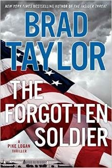 The Forgotten Soldier, by Brad Taylor; DECEMBER