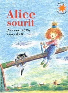 Jeanne Willis et Tony Ross - Alice sourit. Tony Ross, Alice, Little Books, Used Books, Childrens Books, Illustration, Fairy Tales, Disney Characters, Fictional Characters