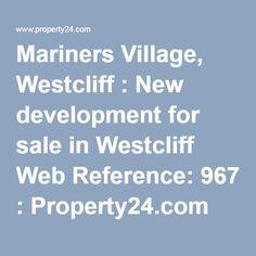 Mariners Village, Westcliff : New development for sale in Westcliff Web Reference: 967 Property Development, News