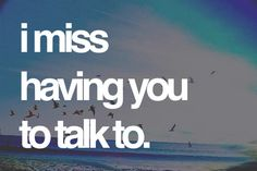 I Miss Talking To You Quotes. QuotesGram