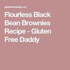 Flourless Black Bean Brownies Recipe - Gluten Free Daddy