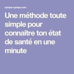 Une méthode toute simple pour connaître ton état desanté enune minute Qi Gong, Anti Cellulite, Good To Know, Simple, Physique, Minute, Nutrition, Positivity, Diet
