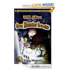 Childrens Book- Not Free but only .05 Cents Will Allen and the Great Monster Detective (The Chronicles of the Monster Detective Agency): Jason Edwards, Jeffrey Friedman: Amazon.com: Kindle Store