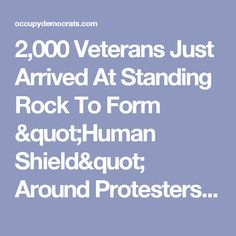 """2,000 Veterans Just Arrived At Standing Rock To Form """"Human Shield"""" Around Protesters (PHOTOS/VIDEO)"""