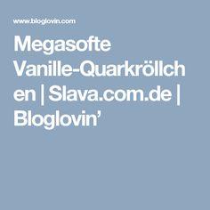 Megasofte Vanille-Quarkröllchen   Slava.com.de   Bloglovin'