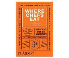 Where Chefs Eat Phaidon