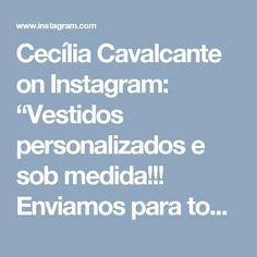 "Cecília Cavalcante on Instagram: ""Vestidos personalizados e sob medida!!! Enviamos para todo Brasil e exterior!!! Contato somente pelo tel ou whatsapp (84)98703-8006🎀"""