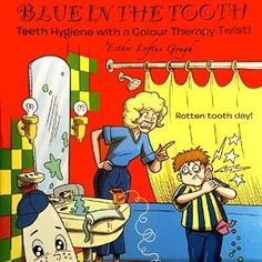 A colour therapy twist! by Esther Loftus Gough Blue in the Tooth is a fun, therapeutic colourful way for children to read absorb and learn. Esther Loftus Gough is a colour therapist with an author&…