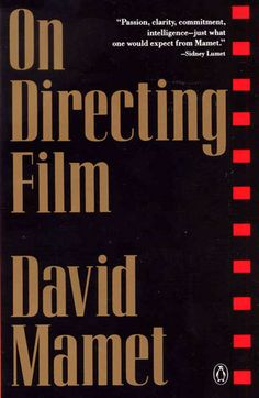 On Directing Film by David Mamet. Guy's awesome.