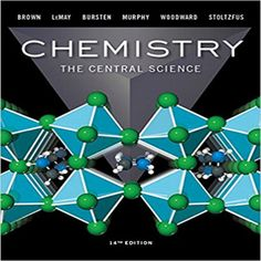 Chemistry the central science edition brown lemay bursten murphy woodward and stoltzfus test bank 0134292812 9780134292816 Bruce E.Bursten Catherine Murphy Chemistry H.Eugene LeMay Matthew E.Stoltzfus Patrick Woodward The Central Science Theodore E. Chemistry Textbook, High School Chemistry, Science Chemistry, Organic Chemistry, Science Books, Teaching Chemistry, Chemical Science, Chemistry Notes, Data Science