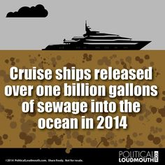 """Some sh!tty news for our oceans... data from EPA also shows that """"each day an average cruise ship is at sea it emits more sulfur dioxide than 13 million cars and more soot than one million cars.""""..."""