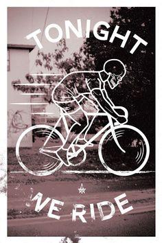 TONIGHT WE RIDE  Esta noche, Montamos en Bici!  #BiciCrítica!!!