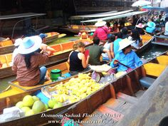 Domnoen Saduak Floating Market This famous floating market in Thailand is about an hour from Bangkok's hotel.  There are many paddle boats for you to ride and enjoy your Thailand Floating Market Tour.