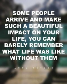 Best friends Some people impact your life best friendship quotes about friends