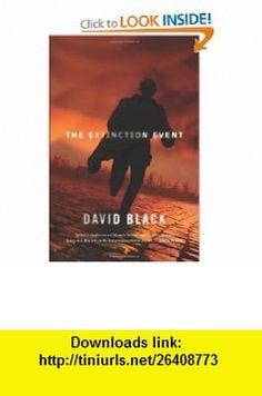 The Extinction Event David Black , ISBN-10: 0765322617  ,  , ASIN: B005K5ZEXS , tutorials , pdf , ebook , torrent , downloads , rapidshare , filesonic , hotfile , megaupload , fileserve