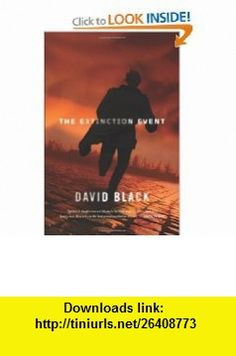 The Extinction Event David Black , ISBN-10: 0765322617  ,  , ASIN: B005K5ZEXS , tutorials , pdf , ebook , torrent , downloads , rapidshare , filesonic , hotfile , megaupload , fileserve