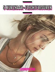 Frisuren-Tipps für kurze Haare: 5 Flechtfrisuren zum Nachstylen