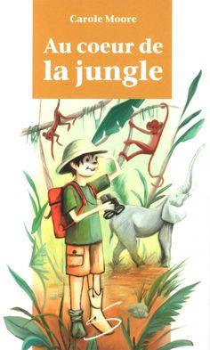 Apprentis Chevaliers, niveau 2 (7-10 ans) : Au coeur de la jungle / un roman de Carole Moore ; illustré par Camille Lavoie.