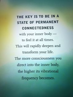 The key is to be in a state of permanent connectedness. http://abigailsinsights.com/about-abigail/