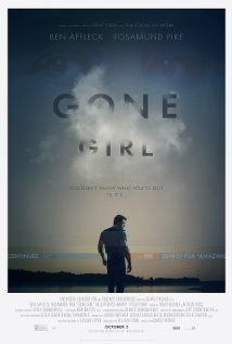 Gone Girl -- Ben Affleck, Neil Patrick Harris, Rosamund Pike -- With his wife's disappearance having become the focus of an intense media circus, a man sees the spotlight turned on him when it's suspected that he may not be innocent. Directed by David Fincher. --- HAVEN'T SEEN IT YET