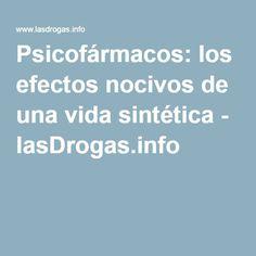 Psicofármacos: los efectos nocivos de una vida sintética - lasDrogas.info