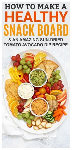How to Make a Healthy Snack Board + An AMAZING Sun Dried Tomato Avocado Dip Recipe (gluten free, dairy free, delicious!)