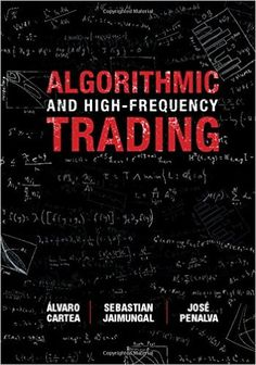 Algorithmic and High0Frequency Trading (Álvaro Catea) / HG4515.95 .C387 2015 /