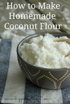 How to Make Homemade Coconut Flour - Happy Healthnut