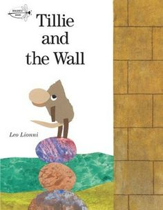 """Tillie and the Wall"", Leo Lionni 1989"