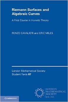 Riemann surfaces and algebraic curves : a first course in Hurwitz theory  Cavalieri, Renzo New York NY : Cambridge University Press, [2017] Novedades Noviembre 2016
