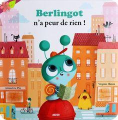 Berlingot n'a peur de rien ! Texte de Virginie Hanna Illustrations d'Amandine Piu Publié en 2015 par les éditions Auzou
