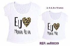 Resultado de imagem para camiseta tal mãe tal filha