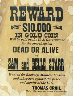 Cool old western wanted poster. Hand made in the USA and finished with an exclusive antique process making every poster different and aged. Sam and Belle Starr REWARD $10.000 Gold Coin at Circle KB.com All Western Cowboy