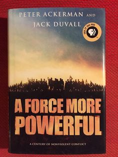 *Signed 1st Edition A Force More Powerful..Nonviolent Conflict - Peter Ackerman