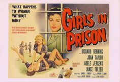 What happens to woman without men? The shocking story of one man against 1000 woman! - Girls in Prison Joan Taylor, Alex Gordon, Film Posters, Prison, Shit Happens, Woman, Girls, Daughters, Film Poster