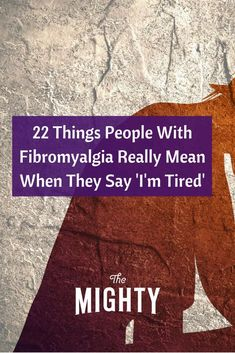 22 Things People With Fibromyalgia Really Mean When They Say 'I'm Tired' #fibro Chronic Fatigue Syndrome Diet, Chronic Fatigue Symptoms, Chronic Illness, Fibromyalgia Pain, Chronic Pain, Thing 1, Anti Inflammatory Recipes, Im Tired, Crohns