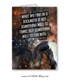 """What we find in a soulmate is not something wild to tame, but something wild to run with."" - Robert Brault. Inspirational Quote Card for for Anniversaries, Valentine's Day * Printable, Instant Download"
