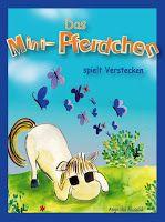 Leseproben für kleine Schmökerratten: Das Mini-Pferdchen spielt Verstecken von Angelika ...