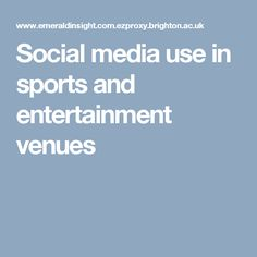Social media use in sports and entertainment venues