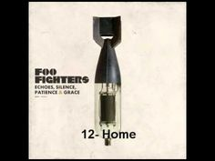 Foo Fighters - Home - Echoes, Silence, Patience and Grace