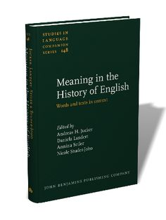 Meaning in the history of English : words and texts in context / edited by Andreas H. Jucker ... [et al.] - Amsterdam : John Benjamins, cop. 2013