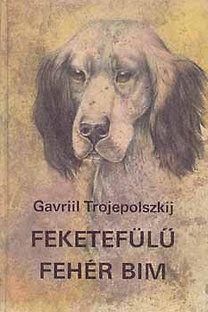 Gavriil Trojepolszkij: Feketefülű fehér Bim