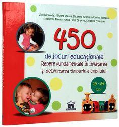 450 de jocuri educationale. Repere fundamentale in invatarea si dezvoltarea timpurie a copilului   ursuleți năzdrăvani